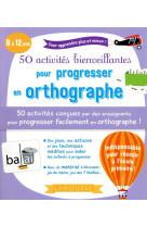 50 activites bienveillantes pour progresser en orthographe