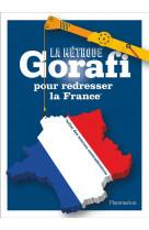 La methode gorafi pour redresser la france - *selon des sources contradictoires