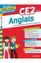 Anglais ce2 - nouveau cahier du jour cahier du soir - concu et recommande par les enseignants
