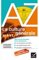 La culture generale de a a z - classes prepa, iep, concours administratifs...