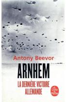 Arnhem - la derniere victoire allemande