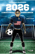 2026, l-annee ou le football deviendra americain