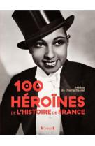 100 heroines de l-histoire de france