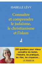 Connaitre et comprendre le judaisme, le christianisme et l-islam