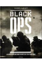 Black ops - les operations militaires secretes de 1914 a nos jours