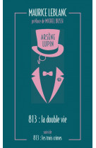 813. la double vie d-arsene lupin - les trois crimes d-arsene lupin