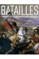 Batailles - histoire de grands mythes nationaux