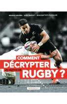 Comment decrypter un match de rugby ?