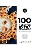 100 recettes extra gourmandes a partager (ou pas)