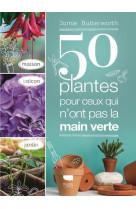 50 plantes pour ceux qui n-ont pas la main verte