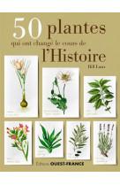 50 plantes qui ont change le cours de l-histoire