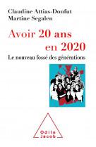 Avoir 20 ans en 2020 - le nouveau fosse des generations