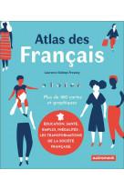 Atlas des francais - education, sante, emploi, inegalites : les transformations de la societe franca
