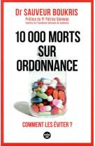 10 000 morts sur ordonnance - comment les eviter ?
