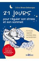 21 jours pour reguler son stress et son sommeil - ...et ne pas reporter son bien-etre au lendemain