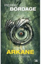 Arkane, t2 : la resurrection