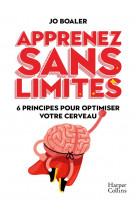 Apprenez sans limites - 6 principes pour optimiser votre cerveau