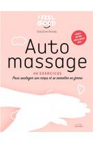 Auto-massage - 40 exercices pour soulager son corps et se remettre en forme