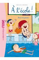 A l-ecole ! - t04 - a l-ecole ! 04 - tous a la piscine !