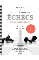 Apprenez a jouer aux echecs - special grands debutants - decouvrez toutes les regles et pres de 50 e