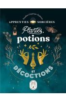 Apprenties sorcieres : plantes, potions et decoctions