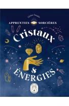 Apprenties sorcieres : cristaux et energies