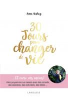 30 jours pour changer de vie - votre programme sur mesure avec des conseils, des exercices, des auto