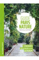 Guide paris nature - 7 itineraires pour decouvrir la ville autrement