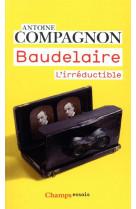 Baudelaire - l-irreductible