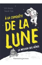 A la conquete de la lune - la mission des heros