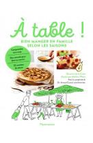 A table ! - bien manger en famille selon les saisons