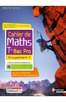 Cahier de maths - term bac pro - groupement c (spirales) - livre + licence eleve 2021