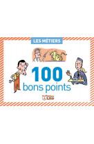 100 bons points les metiers