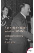 A la droite d-hitler - memoires, 1937-1945
