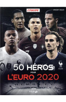 50 heros pour l-euro 2020