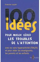 100 idees pour mieux gerer les troubles de l-attention