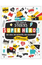 Mon cahier de stickers - super-heros