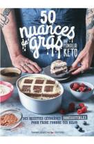 50 nuances de gras, par monsieur keto - des recettes irresistibles pour faire fondre tes kilos