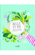 Belle et bio, manuel illustre de cosmetique naturelle