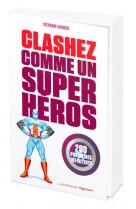 Clashez comme un super-heros - 200 punchlines definitives