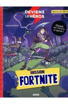 Deviens le heros - mission fortnite
