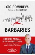 Barbaries - bien-etre animal : il est urgent d-agir
