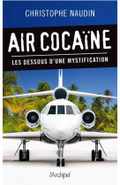 Air cocaine - les dessous d-une mystification