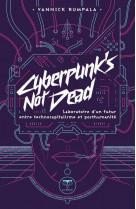 Cyberpunk-s not dead - laboratoire d-un futur entre technocapitalisme et posthumanite