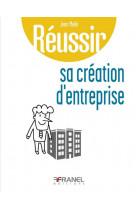 Reussir sa creation d-entreprise