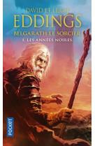 Belgarath le sorcier - tome 1 les annees noires - vol01