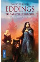Belgarath le sorcier - tome 2 les annees d-espoir - vol02