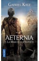 Aeternia - tome 1 la marche du prophete - vol01
