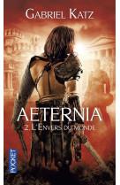 Aeternia - tome 2 l-envers du monde - vol02