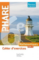 Cahier d-exercices phare mathematiques cycle 3 / 6e - ed. 2016